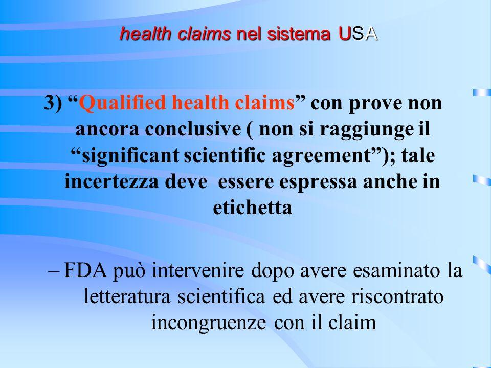 health claims nel sistema USA health claims nel sistema USA 3) Qualified health claims con prove non ancora conclusive ( non si raggiunge il significa