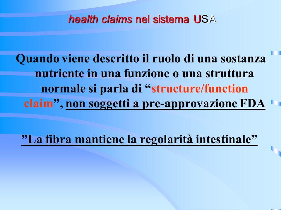 health claims nel sistema USA health claims nel sistema USA Quando viene descritto il ruolo di una sostanza nutriente in una funzione o una struttura
