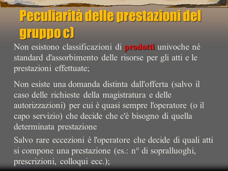 Peculiarità delle prestazioni del gruppo c) Salvo rare eccezioni è l'operatore che decide di quali atti si compone una prestazione (es.: n° di soprall