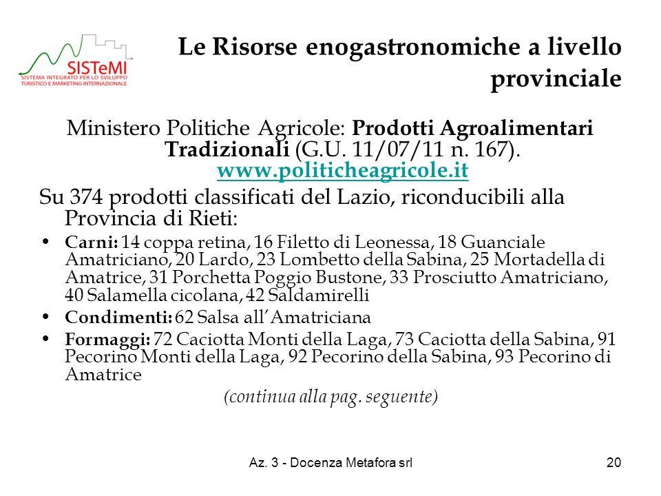Az. 3 - Docenza Metafora srl20 Le Risorse enogastronomiche a livello provinciale Ministero Politiche Agricole: Prodotti Agroalimentari Tradizionali (G