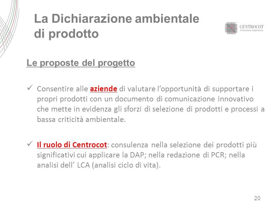La Dichiarazione ambientale di prodotto Le proposte del progetto Consentire alle aziende di valutare lopportunità di supportare i propri prodotti con