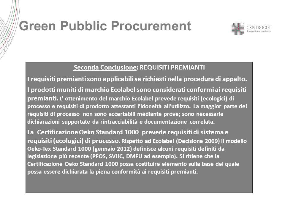 REQUISITI PREMIANTI Seconda Conclusione: REQUISITI PREMIANTI I requisiti premianti sono applicabili se richiesti nella procedura di appalto. I prodott