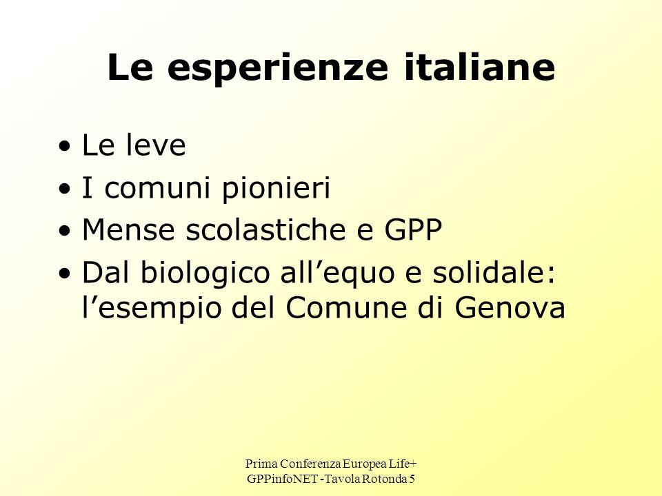 Prima Conferenza Europea Life+ GPPinfoNET -Tavola Rotonda 5 Lesperienza del Comune di Genova Nel 2002 il Servizio di Ristorazione del Comune di Genova ha conseguito la Certificazione di Qualità secondo le Norme UNI EN ISO 9001: 2000.