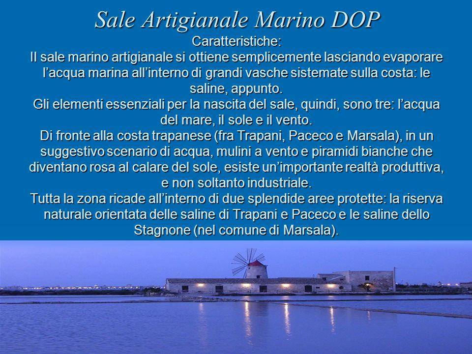 Sale Artigianale Marino DOP Caratteristiche: Il sale marino artigianale si ottiene semplicemente lasciando evaporare lacqua marina allinterno di grandi vasche sistemate sulla costa: le saline, appunto.
