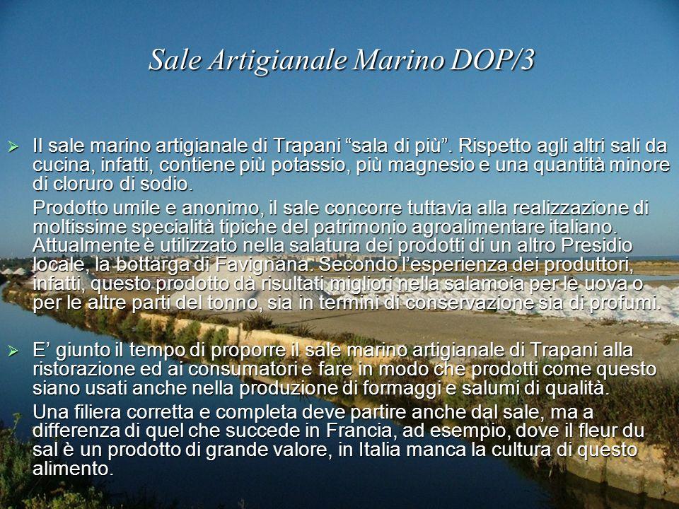 Sale Artigianale Marino DOP/3 Sale Artigianale Marino DOP/3 Il sale marino artigianale di Trapani sala di più.