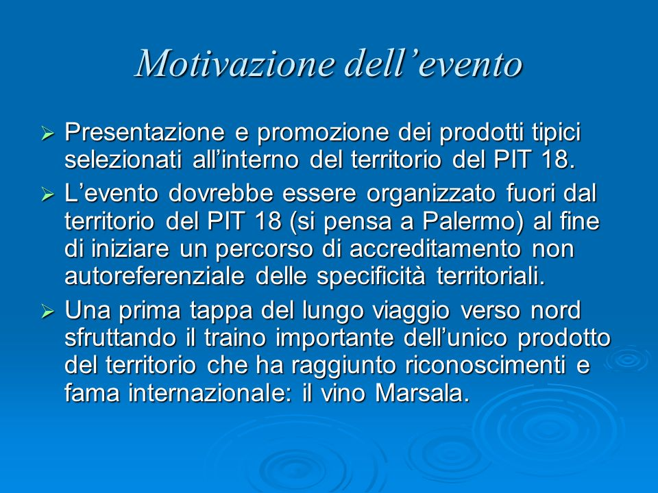 Motivazione dellevento Presentazione e promozione dei prodotti tipici selezionati allinterno del territorio del PIT 18.