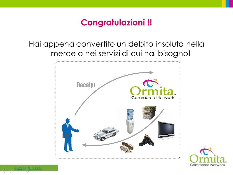 Congratulazioni !! Hai appena convertito un debito insoluto nella merce o nei servizi di cui hai bisogno!