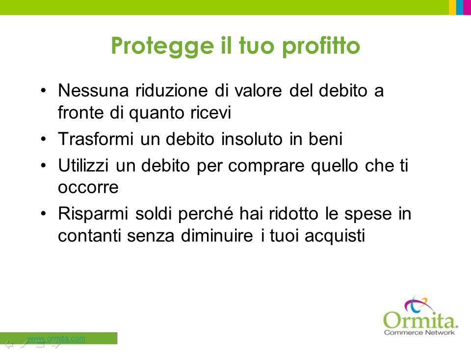 Protegge il tuo profitto Nessuna riduzione di valore del debito a fronte di quanto ricevi Trasformi un debito insoluto in beni Utilizzi un debito per