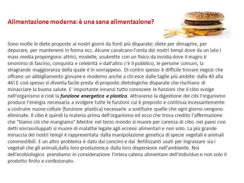 Alimentazione moderna: è una sana alimentazione.
