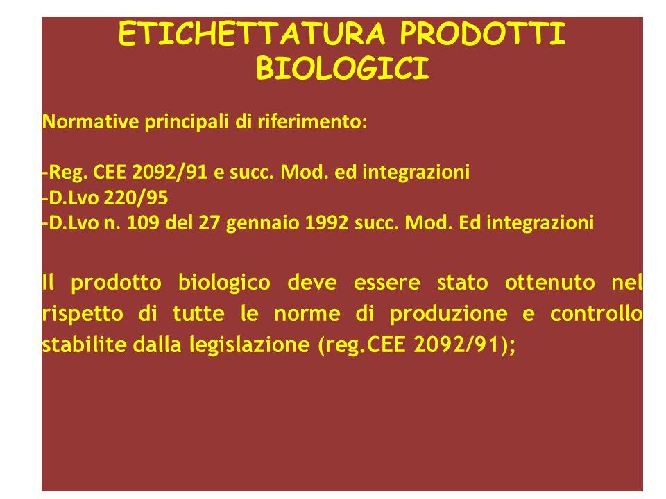 ETICHETTATURA PRODOTTI BIOLOGICI Normative principali di riferimento: -Reg.
