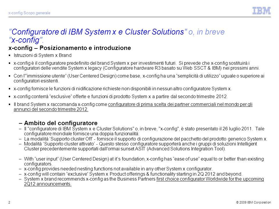 © 2009 IBM Corporation2 Configuratore di IBM System x e Cluster Solutions o, in breve x-config .