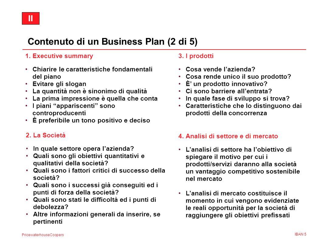 PricewaterhouseCoopers IBAN 5 1.Executive summary Chiarire le caratteristiche fondamentali del piano Evitare gli slogan La quantità non è sinonimo di