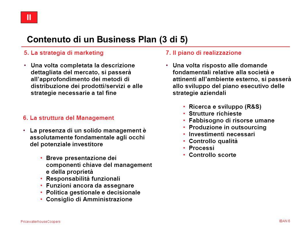 PricewaterhouseCoopers IBAN 6 5.La strategia di marketing Una volta completata la descrizione dettagliata del mercato, si passerà allapprofondimento d