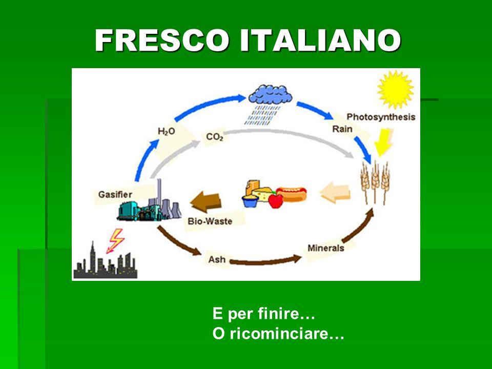 FRESCO ITALIANO E per finire… O ricominciare…