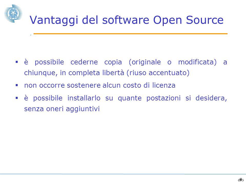 4 Vantaggi del software Open Source è possibile cederne copia (originale o modificata) a chiunque, in completa libertà (riuso accentuato) non occorre