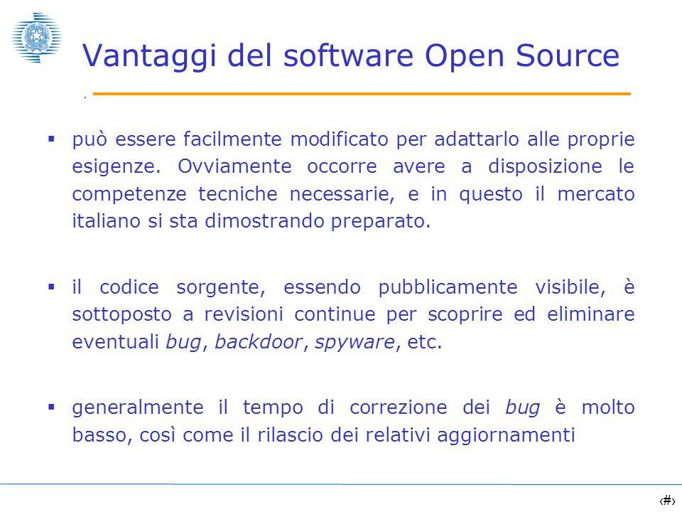 6 Vantaggi del software Open Source è sempre possibile accedere allultima versione del prodotto senza alcun costo aggiuntivo il fatto di poter facilmente accedere alla logica interna di un applicazione OS la rende maggiormente interoperabile con altre applicazioni vengono utilizzati standard aperti, ulteriore garanzia di interoperabilità