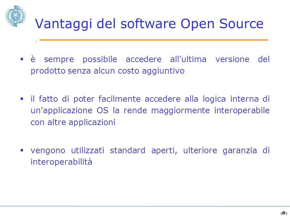 6 Vantaggi del software Open Source è sempre possibile accedere allultima versione del prodotto senza alcun costo aggiuntivo il fatto di poter facilme