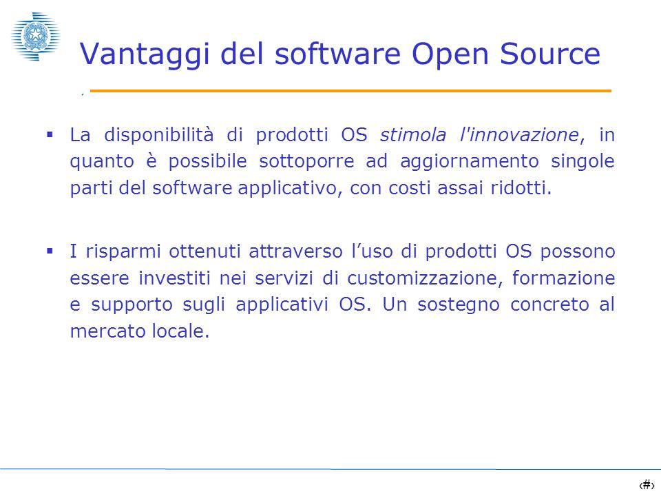 7 Vantaggi del software Open Source La disponibilità di prodotti OS stimola l'innovazione, in quanto è possibile sottoporre ad aggiornamento singole p
