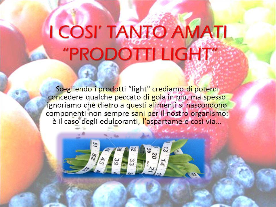 Con l espressione inglese light ( leggero ) possono essere contrassegnati, quegli alimenti che presentano un contenuto nutritivo ed energetico diminuito di almeno il 30% (meno calorie).