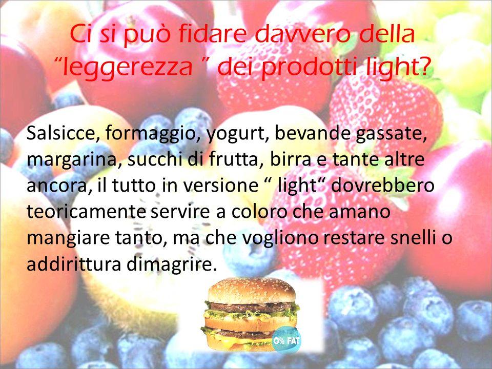 Ci si può fidare davvero della leggerezza dei prodotti light? Salsicce, formaggio, yogurt, bevande gassate, margarina, succhi di frutta, birra e tante