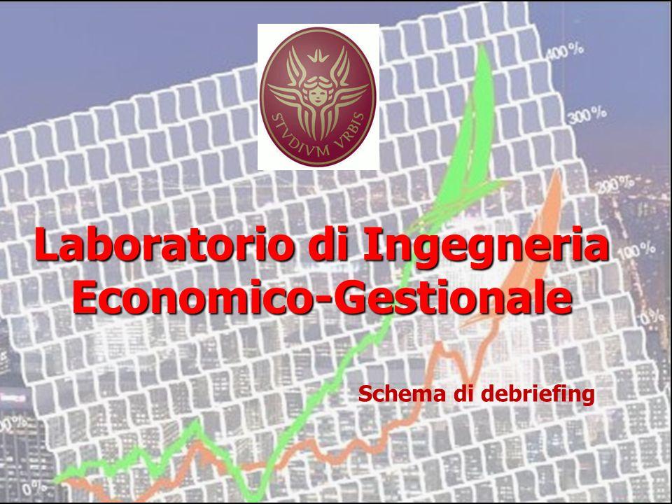 Laboratorio di Ingegneria Economico-Gestionale Schema di debriefing