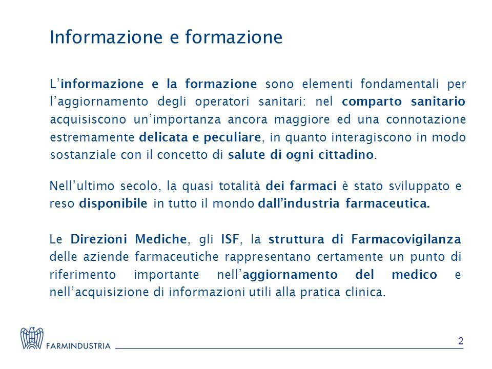 Il codice deontologico della Farmindustria, redatto in linea con quello dellEFPIA (Federazione Europea delle Industrie Farmaceutiche e delle Associazioni) e con la normativa vigente, introduce ulteriori elementi restrittivi, con lobiettivo di migliorare la qualità dellInformazione scientifica.