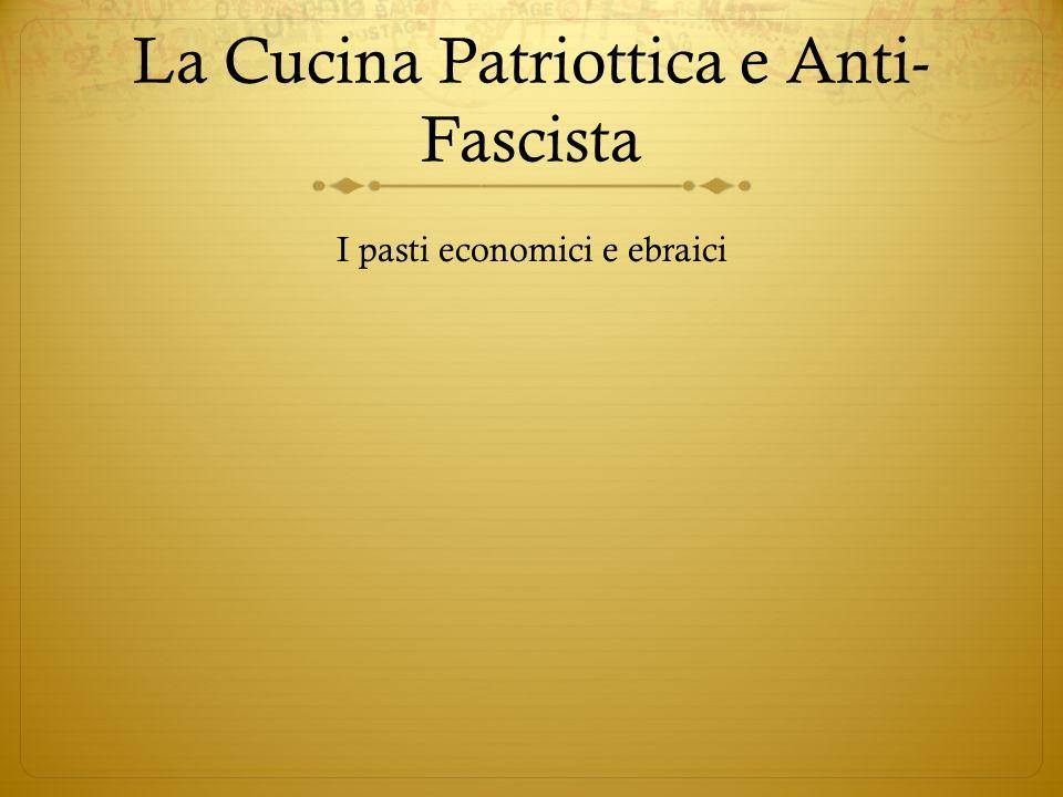 La Cucina Patriottica e Anti- Fascista I pasti economici e ebraici