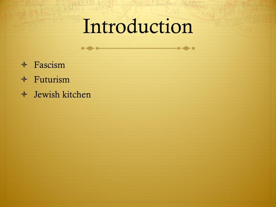 Introduction Fascism Futurism Jewish kitchen