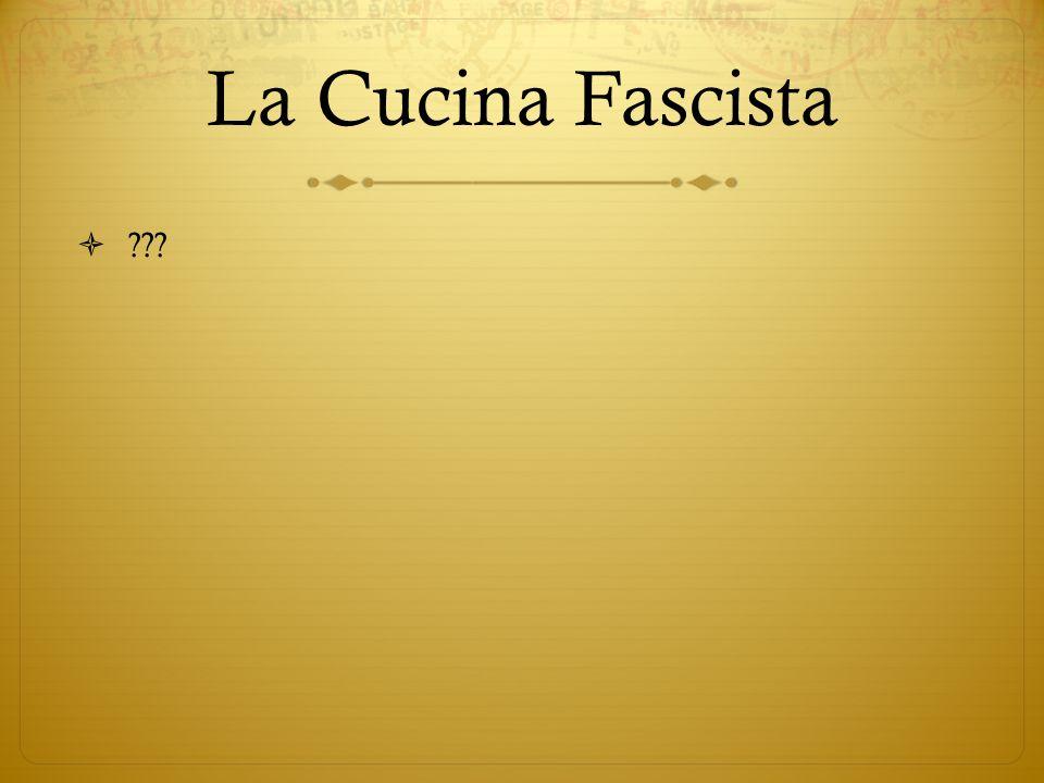 La Cucina Fascista ???