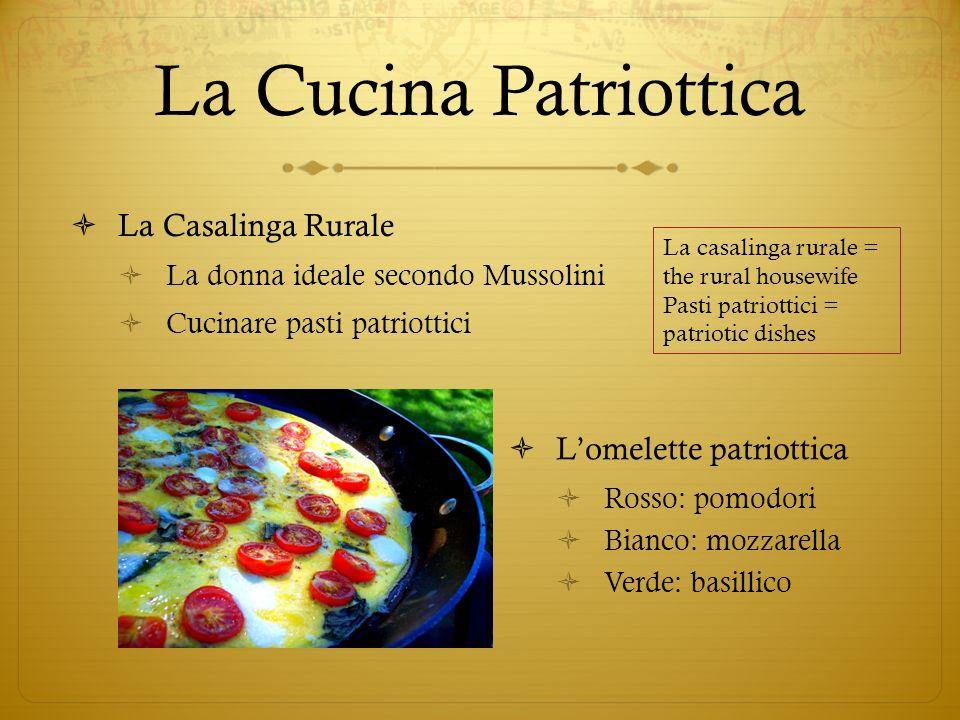 La Cucina Patriottica La Casalinga Rurale La donna ideale secondo Mussolini Cucinare pasti patriottici Lomelette patriottica Rosso: pomodori Bianco: m