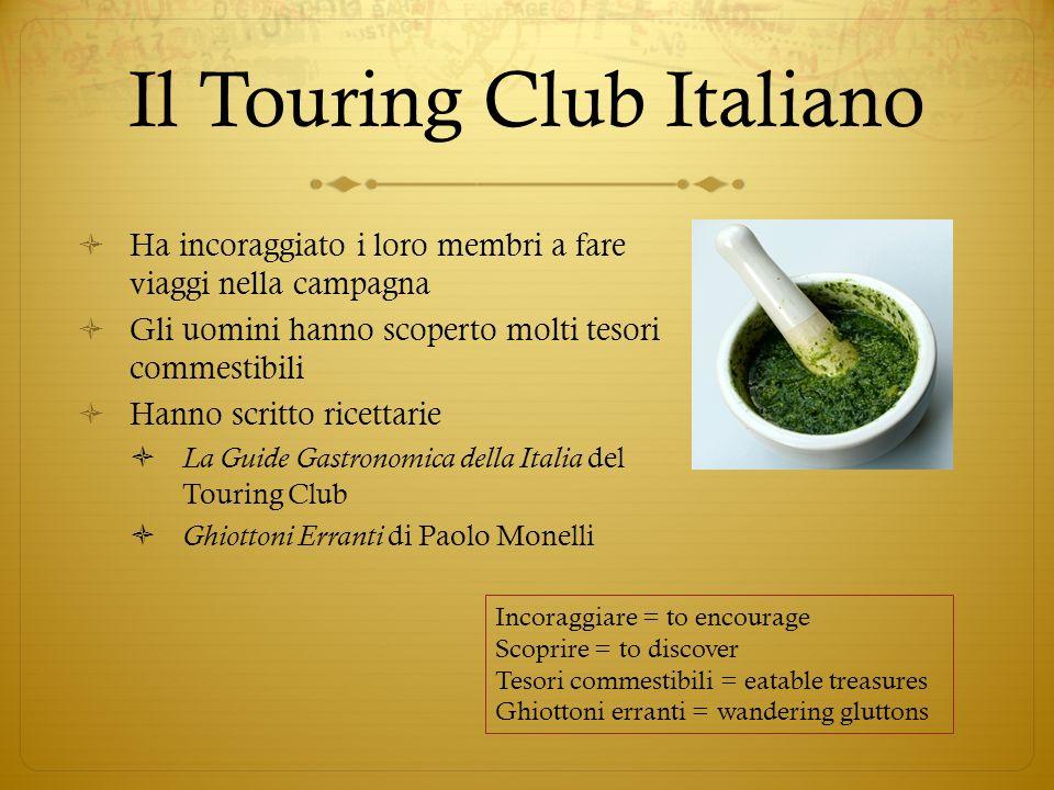 Il Touring Club Italiano Ha incoraggiato i loro membri a fare viaggi nella campagna Gli uomini hanno scoperto molti tesori commestibili Hanno scritto