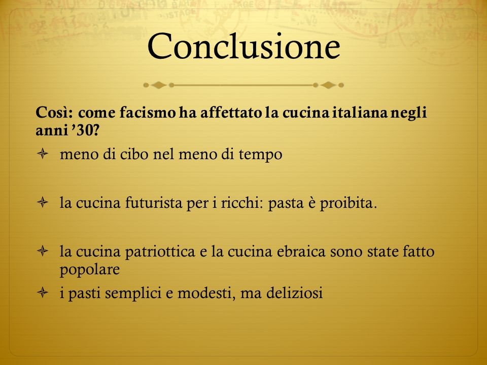 Conclusione Così: come facismo ha affettato la cucina italiana negli anni 30? meno di cibo nel meno di tempo la cucina futurista per i ricchi: pasta è