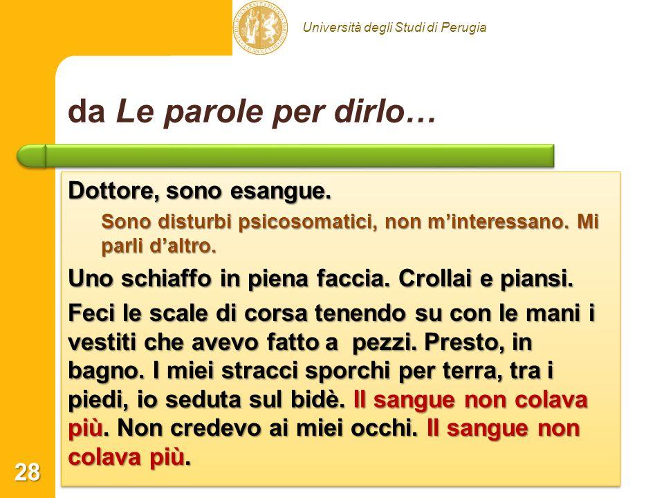 Università degli Studi di Perugia da Le parole per dirlo… Dottore, sono esangue. Sono disturbi psicosomatici, non minteressano. Mi parli daltro. Uno s