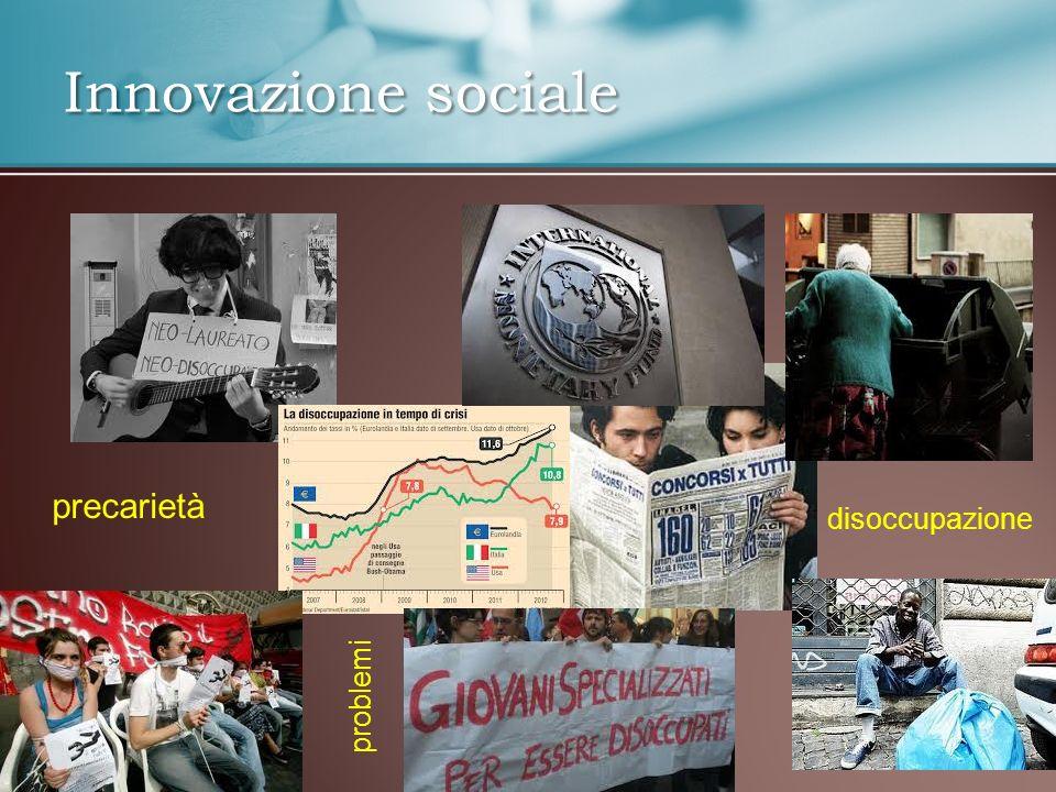Innovazione sociale precarietà disoccupazione problemi