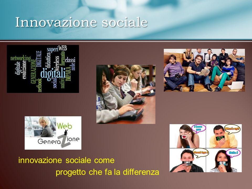 Innovazione sociale innovazione sociale come progetto che fa la differenza