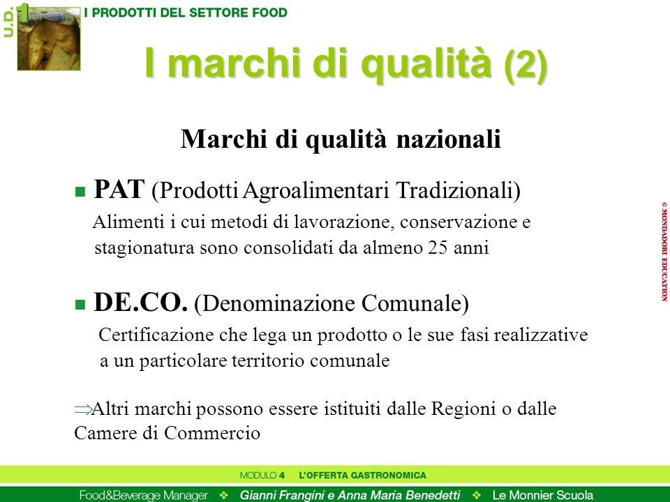 I marchi di qualità (2) n PAT (Prodotti Agroalimentari Tradizionali) Alimenti i cui metodi di lavorazione, conservazione e stagionatura sono consolida