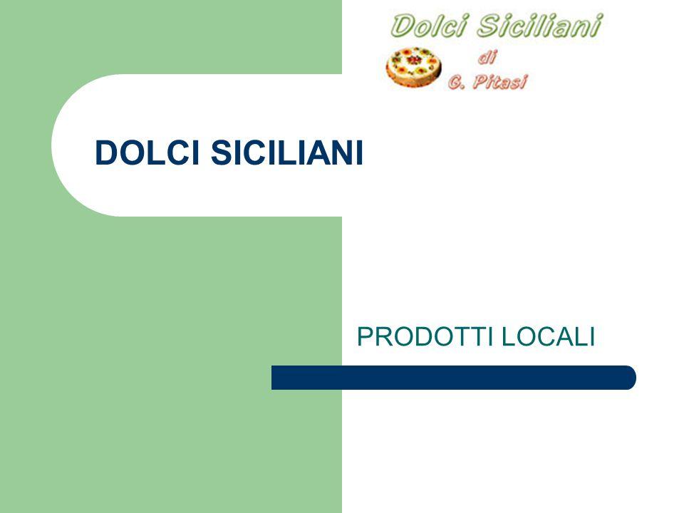 PRESENTAZIONE Benvenuti nel sito internet dell Azienda dolci siciliani Prodotto locale è situata a Palermo La nostra attività è a conduzione familiare tramandata di generazione in generazione, che vanta una elevata tradizione nel servizio alla clientela.