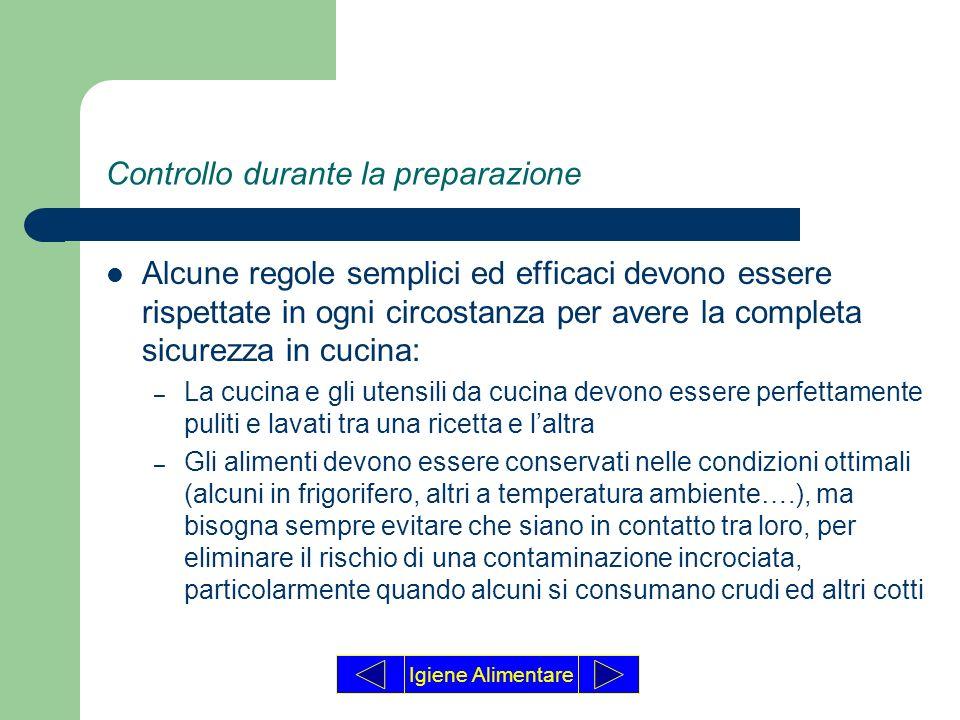 Controllo durante la preparazione Alcune regole semplici ed efficaci devono essere rispettate in ogni circostanza per avere la completa sicurezza in c