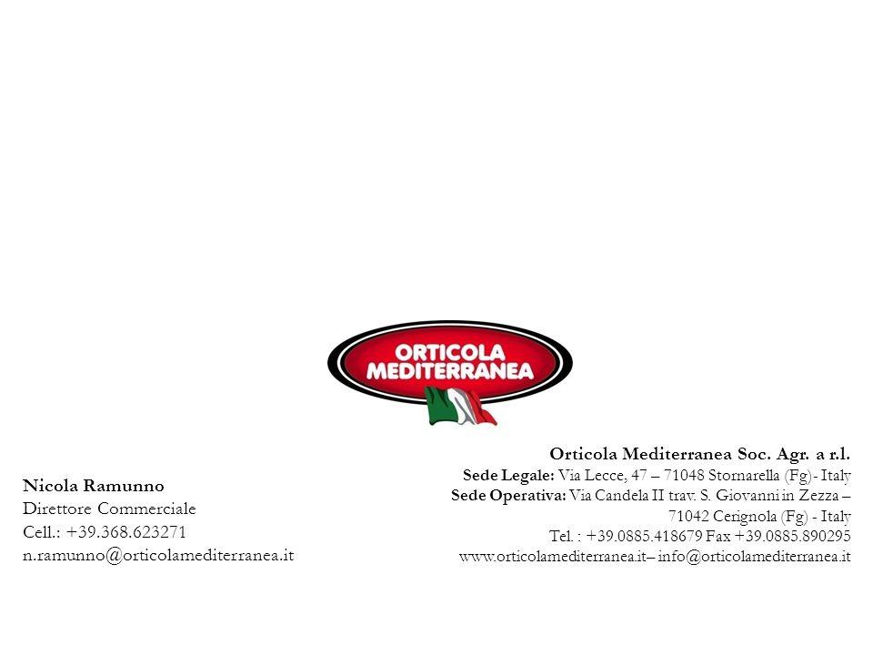 Orticola Mediterranea Soc. Agr. a r.l. Sede Legale: Via Lecce, 47 – 71048 Stornarella (Fg)- Italy Sede Operativa: Via Candela II trav. S. Giovanni in