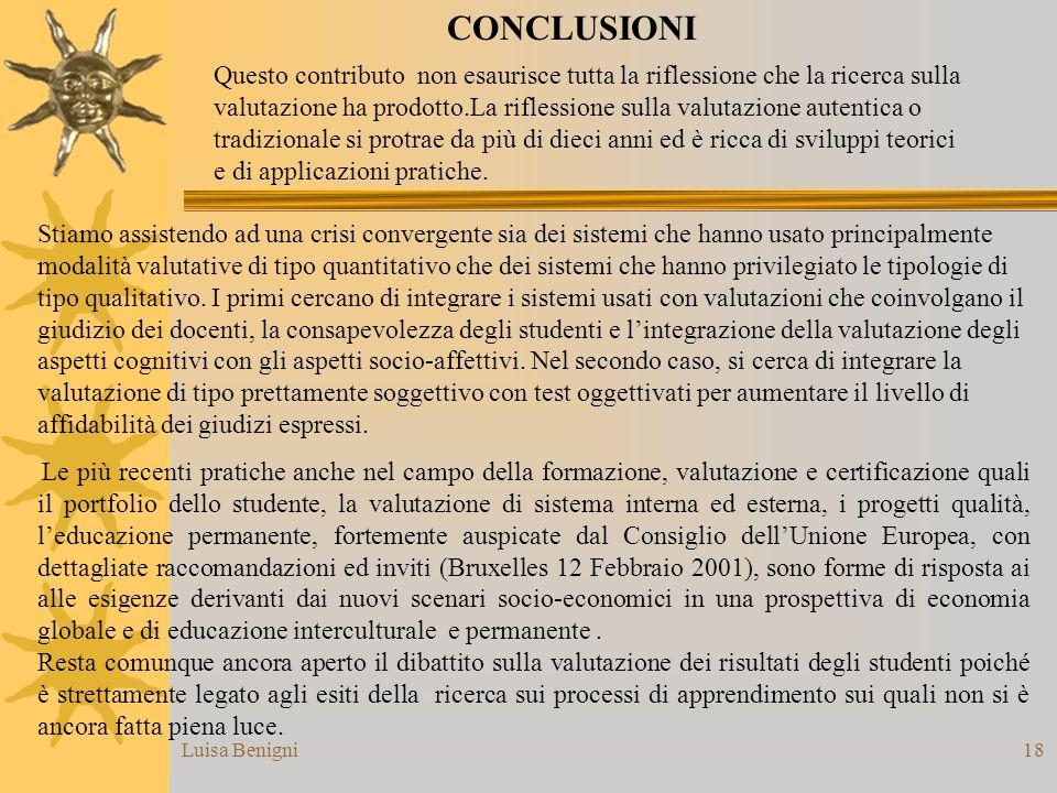 Luisa Benigni18 Le più recenti pratiche anche nel campo della formazione, valutazione e certificazione quali il portfolio dello studente, la valutazio