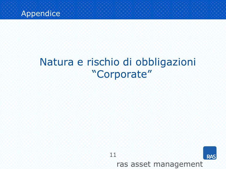 ras asset management 11 Appendice Natura e rischio di obbligazioni Corporate