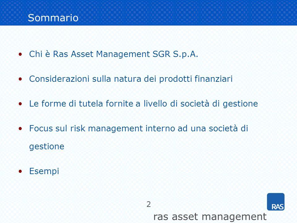 ras asset management 2 Sommario Chi è Ras Asset Management SGR S.p.A. Considerazioni sulla natura dei prodotti finanziari Le forme di tutela fornite a