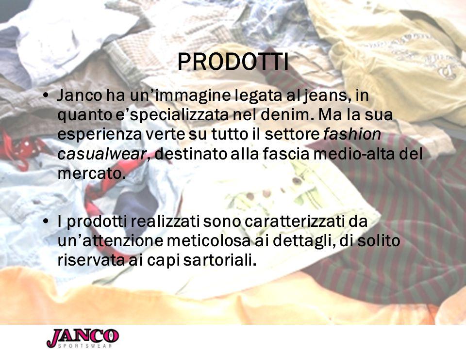 PRODOTTI Janco ha unimmagine legata al jeans, in quanto especializzata nel denim. Ma la sua esperienza verte su tutto il settore fashion casualwear, d