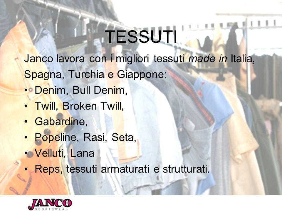 TESSUTI Janco lavora con i migliori tessuti made in Italia, Spagna, Turchia e Giappone: Denim, Bull Denim, Twill, Broken Twill, Gabardine, Popeline, R