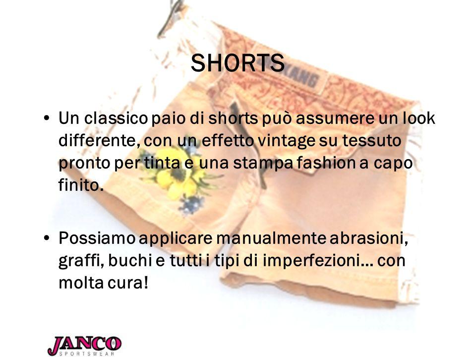 SHORTS Un classico paio di shorts può assumere un look differente, con un effetto vintage su tessuto pronto per tinta e una stampa fashion a capo fini