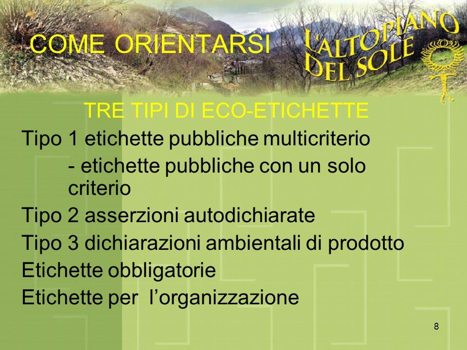9 Ecoetichette pubbliche multicriterio Sono le più comuni e sono verificate da un soggetto terzo.