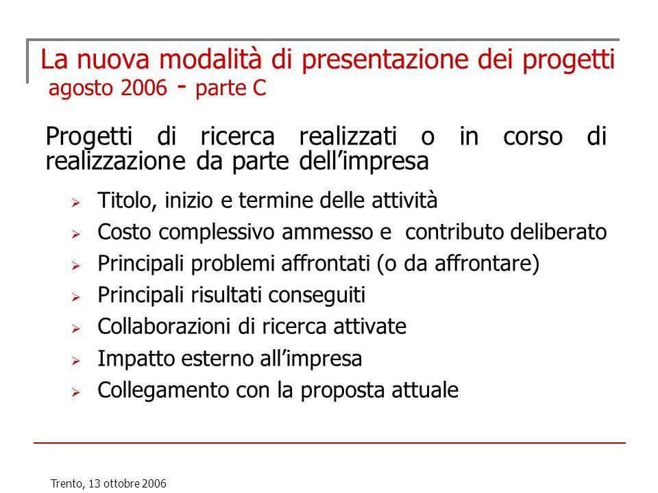 Trento, 13 ottobre 2006 La nuova modalità di presentazione dei progetti agosto 2006 - parte C Progetti di ricerca realizzati o in corso di realizzazio