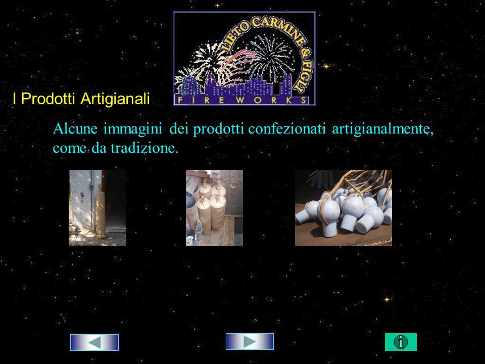 I Prodotti Artigianali Alcune immagini dei prodotti confezionati artigianalmente, come da tradizione.