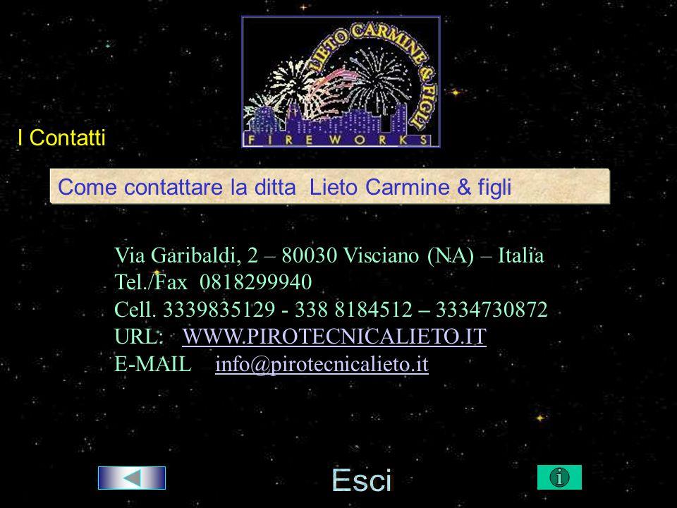 I Contatti Come contattare la ditta Lieto Carmine & figli Via Garibaldi, 2 – 80030 Visciano (NA) – Italia Tel./Fax 0818299940 Cell.