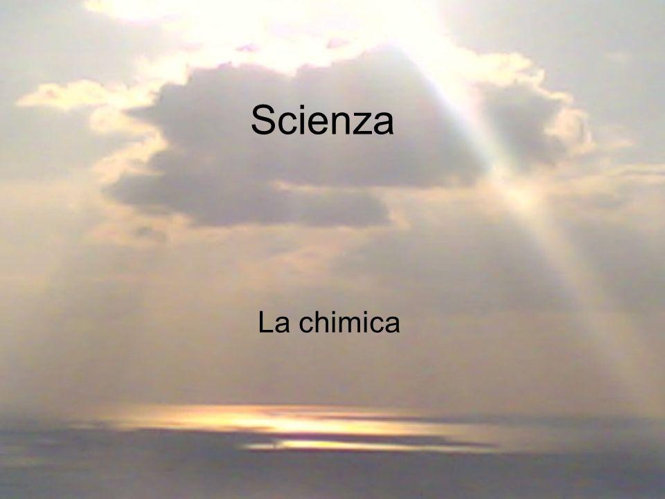 Scienza La chimica